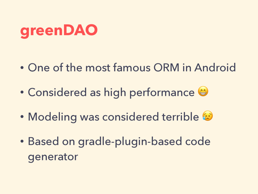 greenDAO • One of the most famous ORM in Androi...