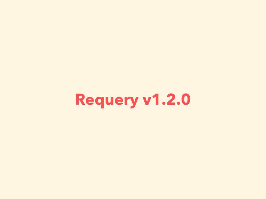 Requery v1.2.0