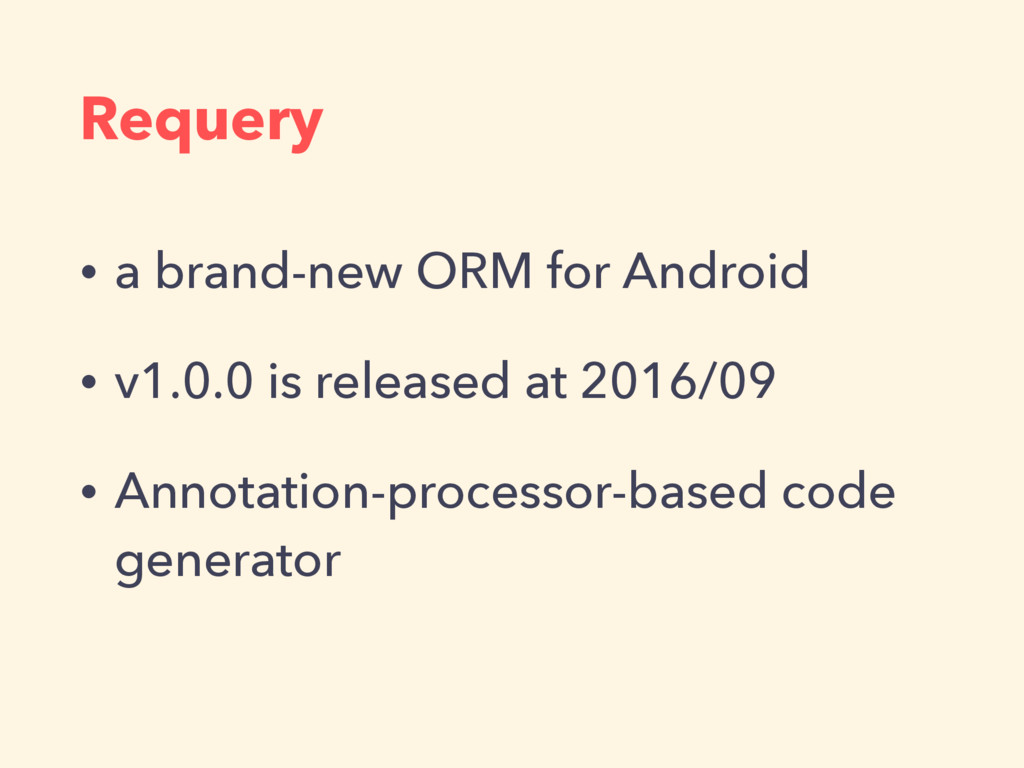 Requery • a brand-new ORM for Android • v1.0.0 ...