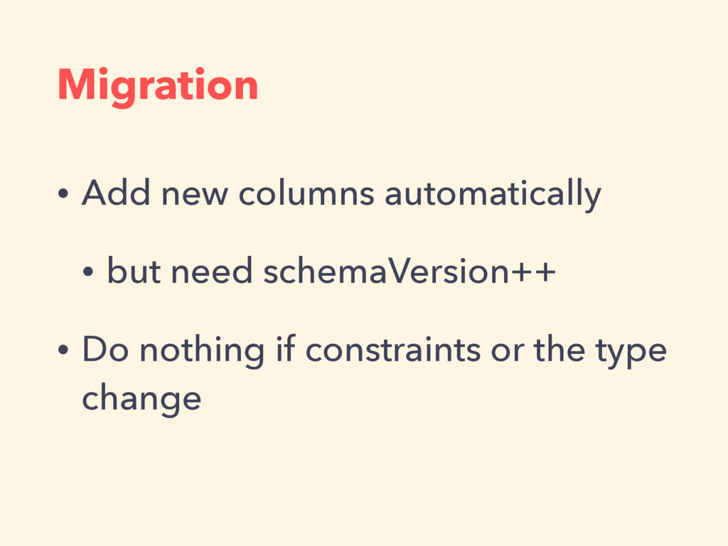 Migration • Add new columns automatically • but...