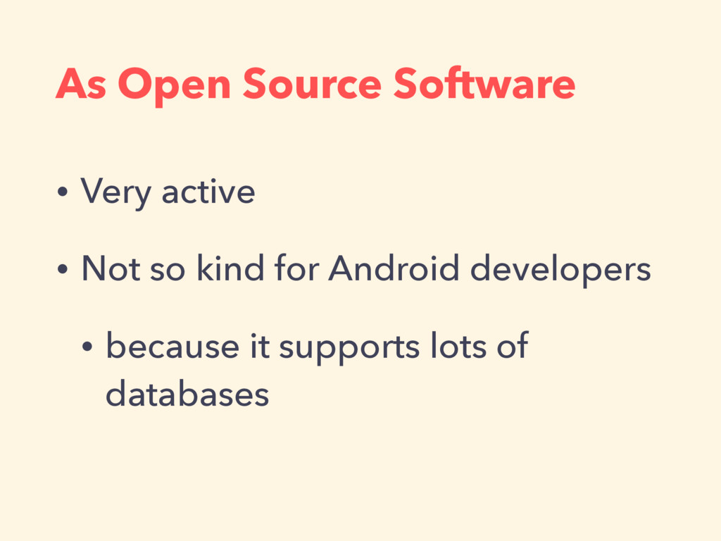 As Open Source Software • Very active • Not so ...