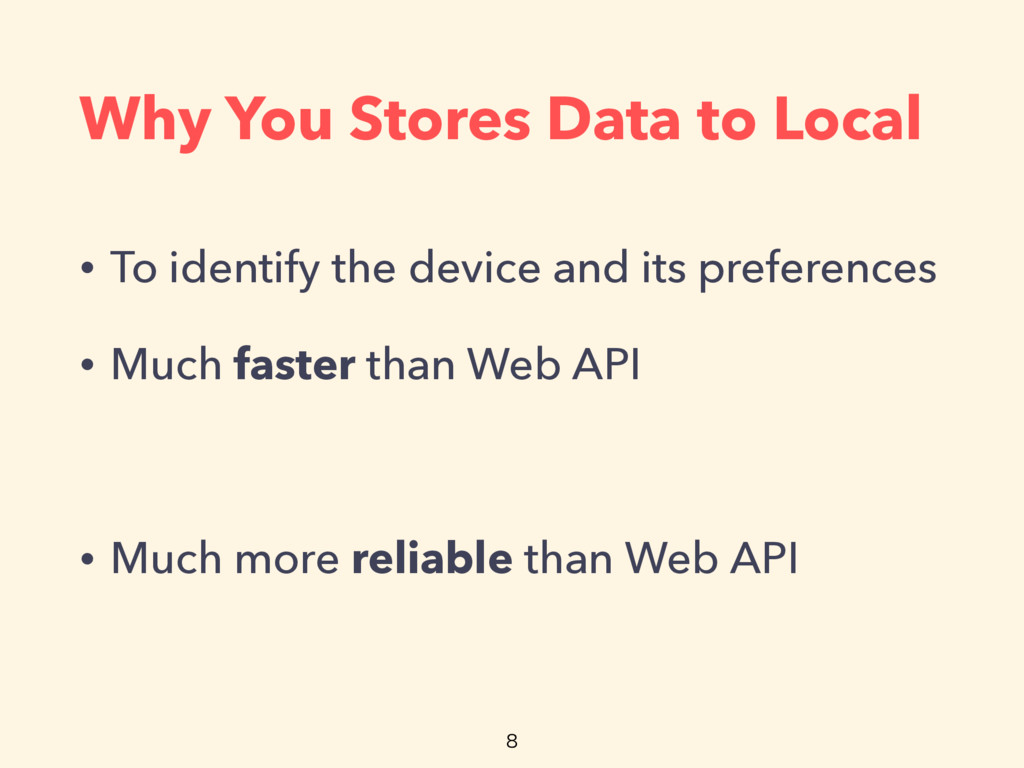 Why You Stores Data to Local • To identify the ...