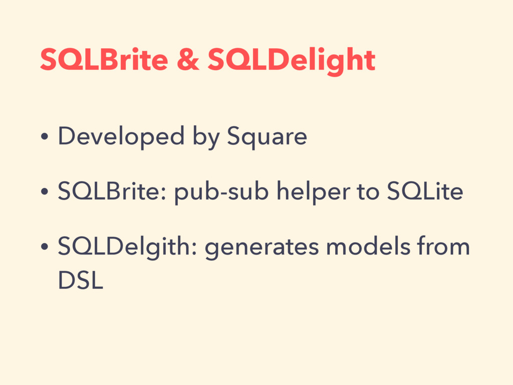 SQLBrite & SQLDelight • Developed by Square • S...
