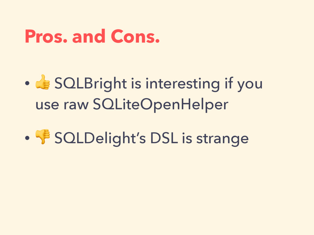Pros. and Cons. •  SQLBright is interesting if ...
