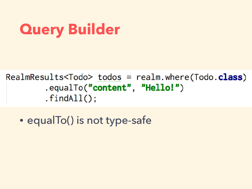 Query Builder • equalTo() is not type-safe