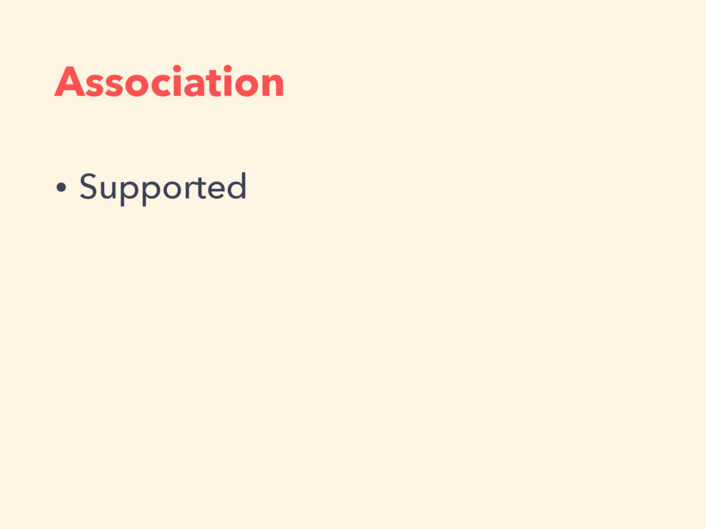 Association • Supported