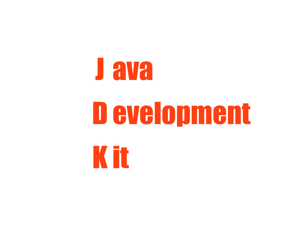 J ava D evelopment K it