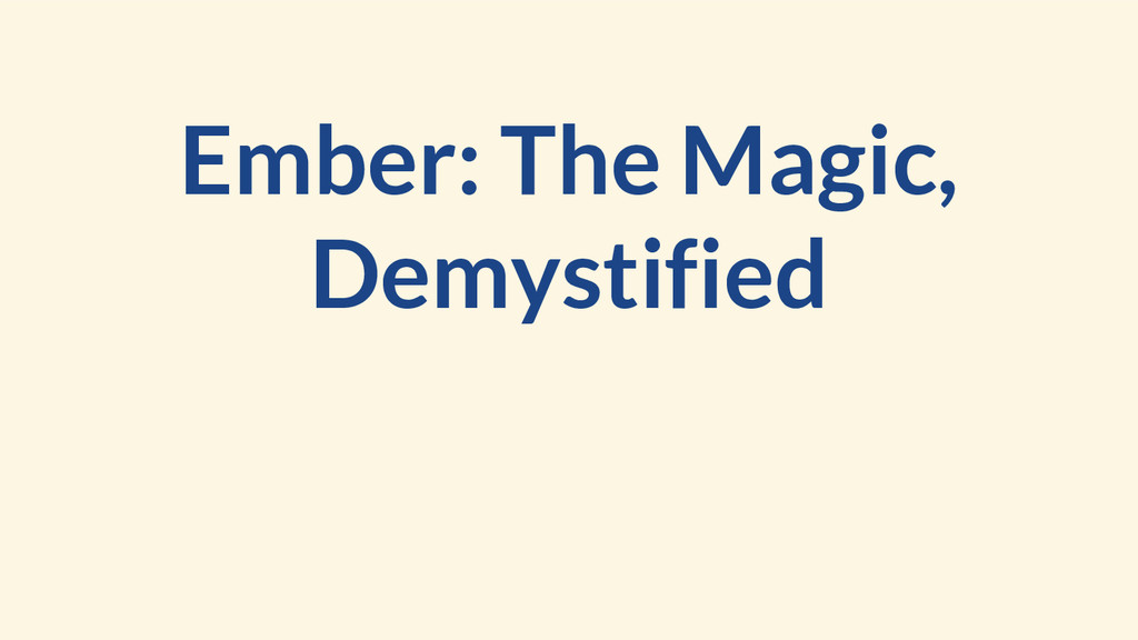 Ember: The Magic, Demystified