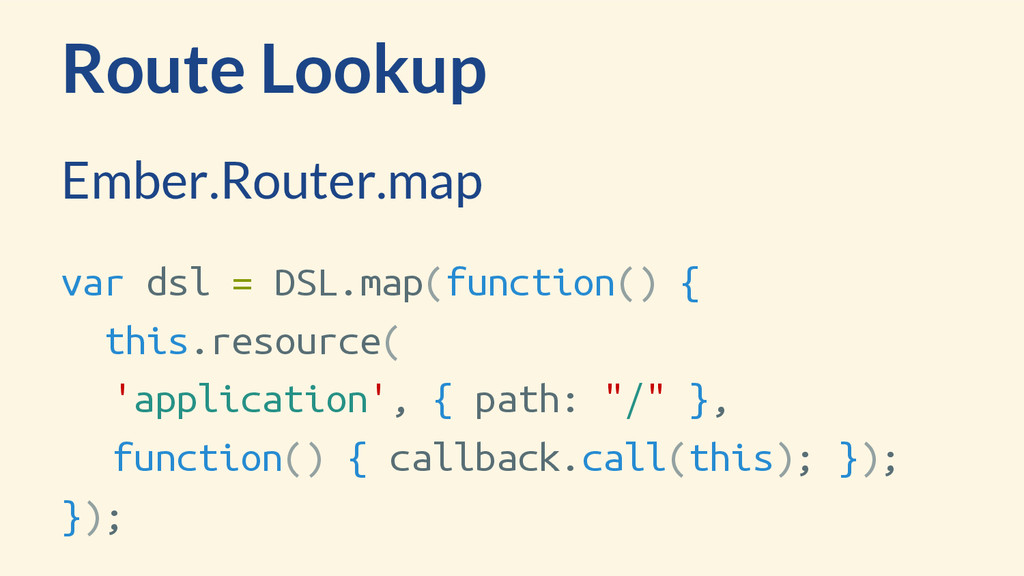 Route Lookup var dsl = DSL.map(function() { thi...