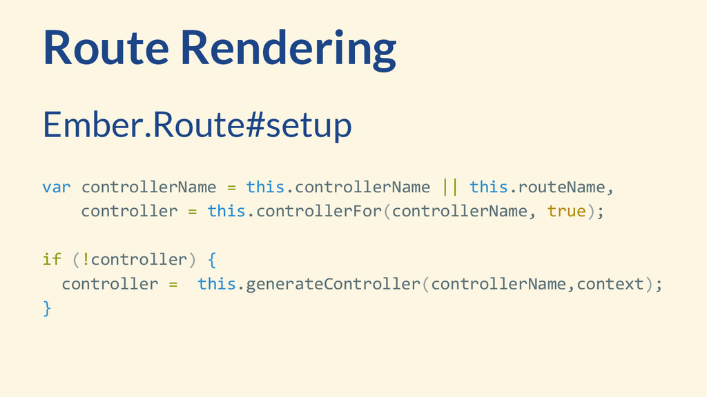 Route Rendering var controllerName = this.contr...