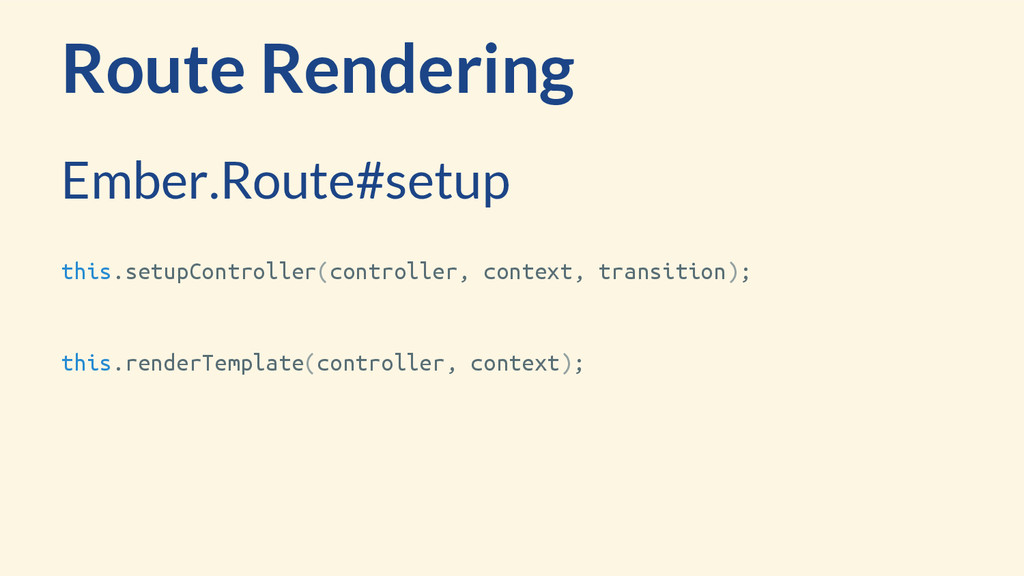 Route Rendering this.setupController(controller...