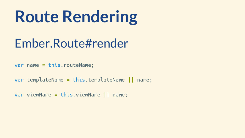 Route Rendering var name = this.routeName; var ...