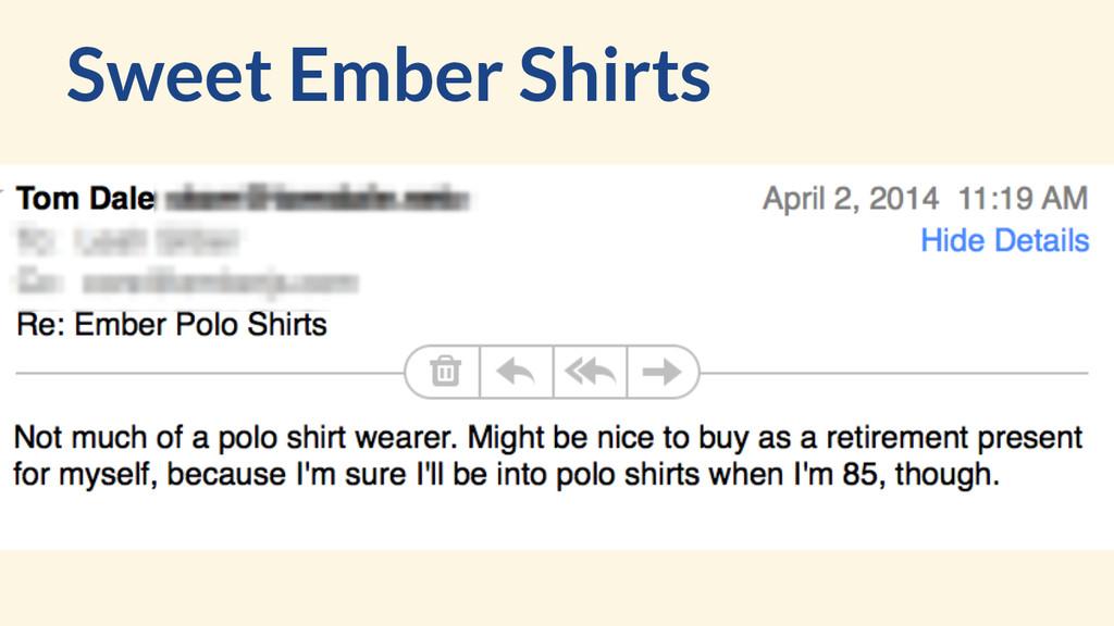 Sweet Ember Shirts