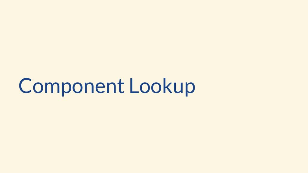Component Lookup