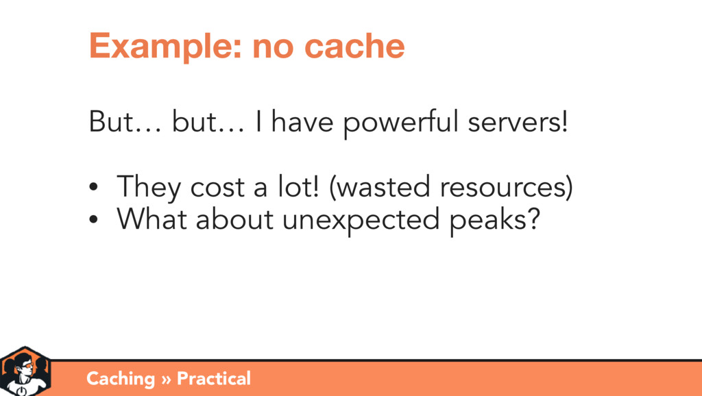 But… but… I have powerful servers! • They cost ...