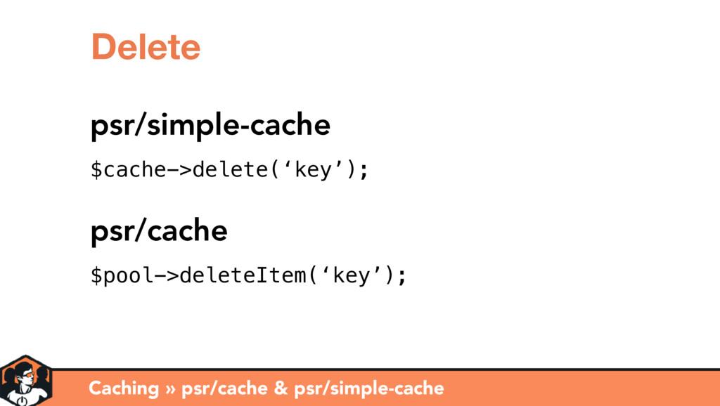 Caching » psr/cache & psr/simple-cache Delete p...