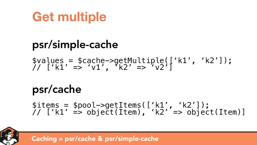 Caching » psr/cache & psr/simple-cache Get mult...