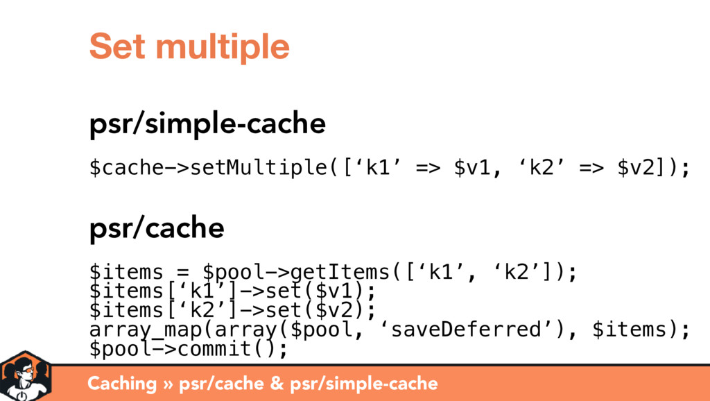 Caching » psr/cache & psr/simple-cache Set mult...