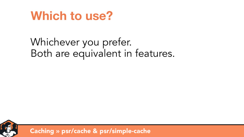 Caching » psr/cache & psr/simple-cache Which to...