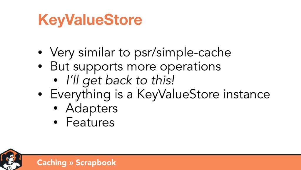 Caching » Scrapbook KeyValueStore • Very simila...