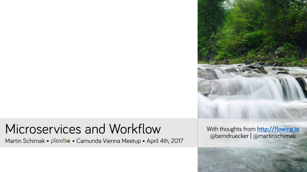 Microservices and Workflow Martin Schimak • • C...