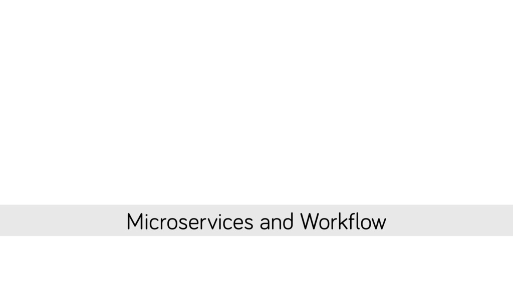 Microservices and Workflow