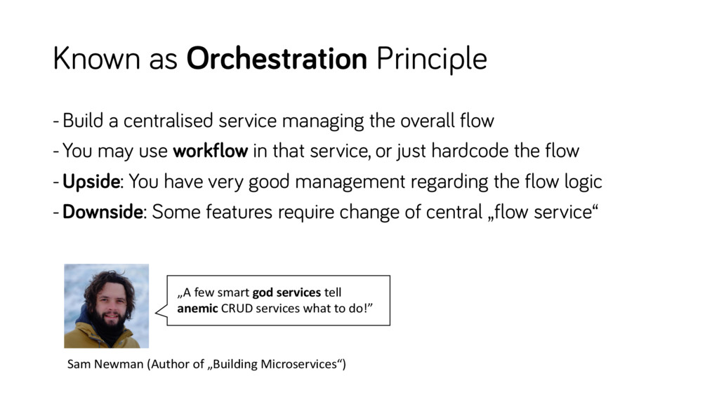 Known as Orchestration Principle -Build a centr...