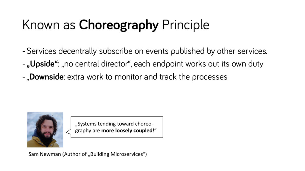Known as Choreography Principle -Services decen...