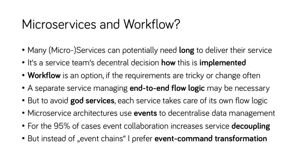 Microservices and Workflow? • Many (Micro-)Serv...