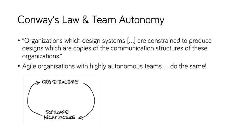 "Conway's Law & Team Autonomy • ""Organizations w..."