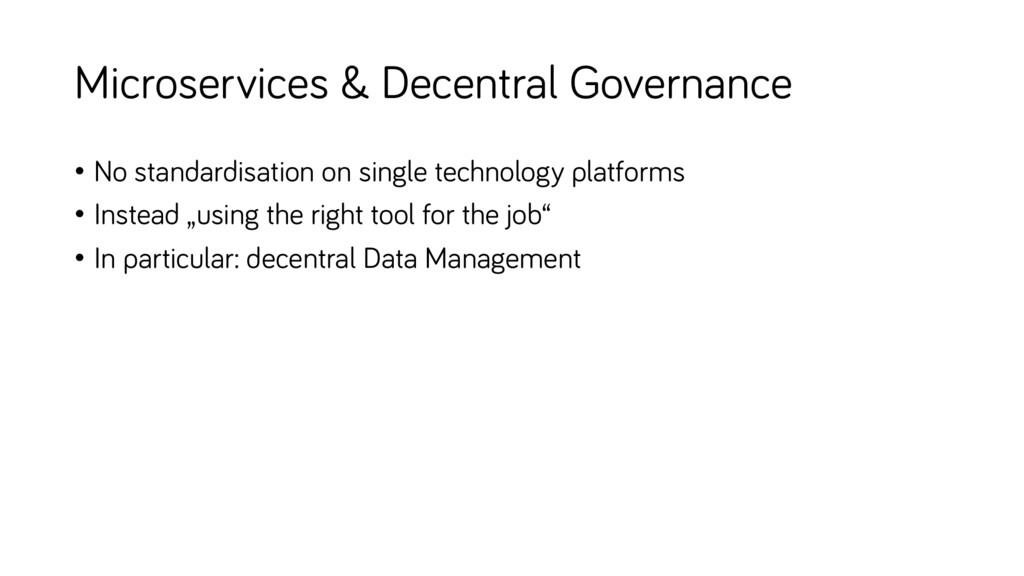 Microservices & Decentral Governance • No stand...