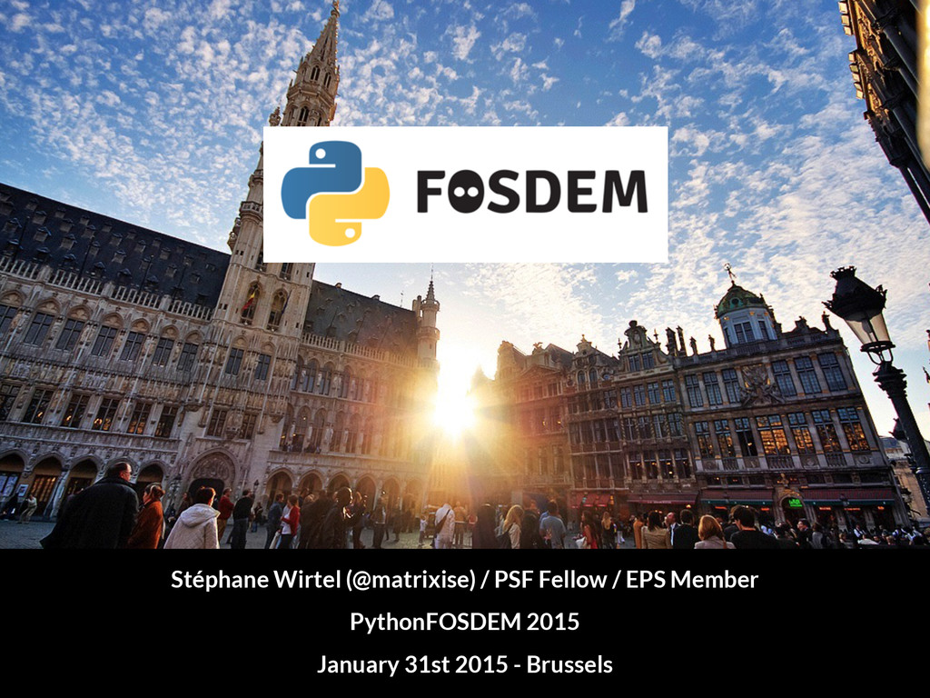 Stéphane Wirtel (@matrixise) / PSF Fellow / EPS...