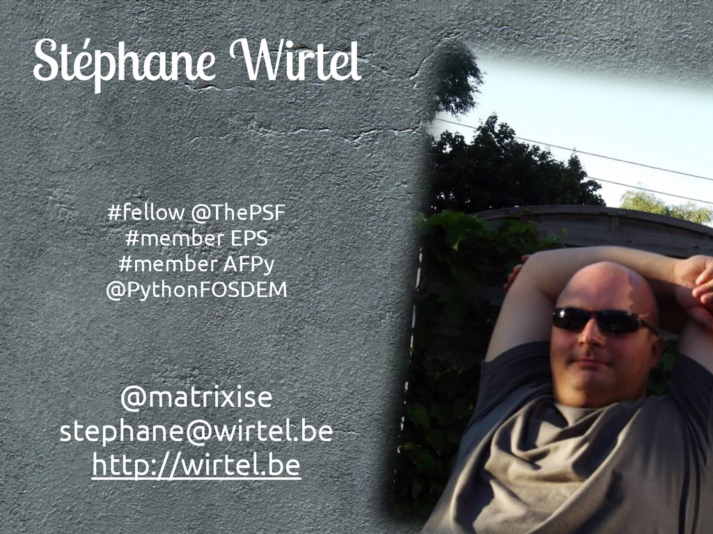Stéphane Wirtel #fellow @ThePSF #member EPS #me...