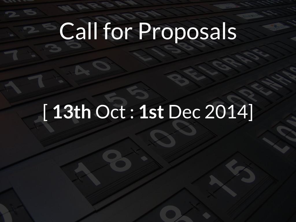 Call for Proposals [ 13th Oct : 1st Dec 2014]