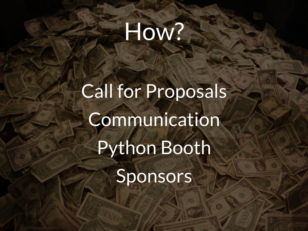 How? Call for Proposals Communication Python Bo...