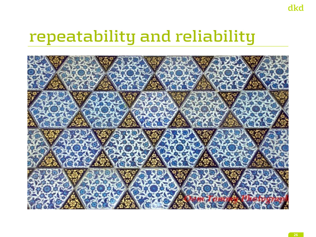 repeatability and reliability 26