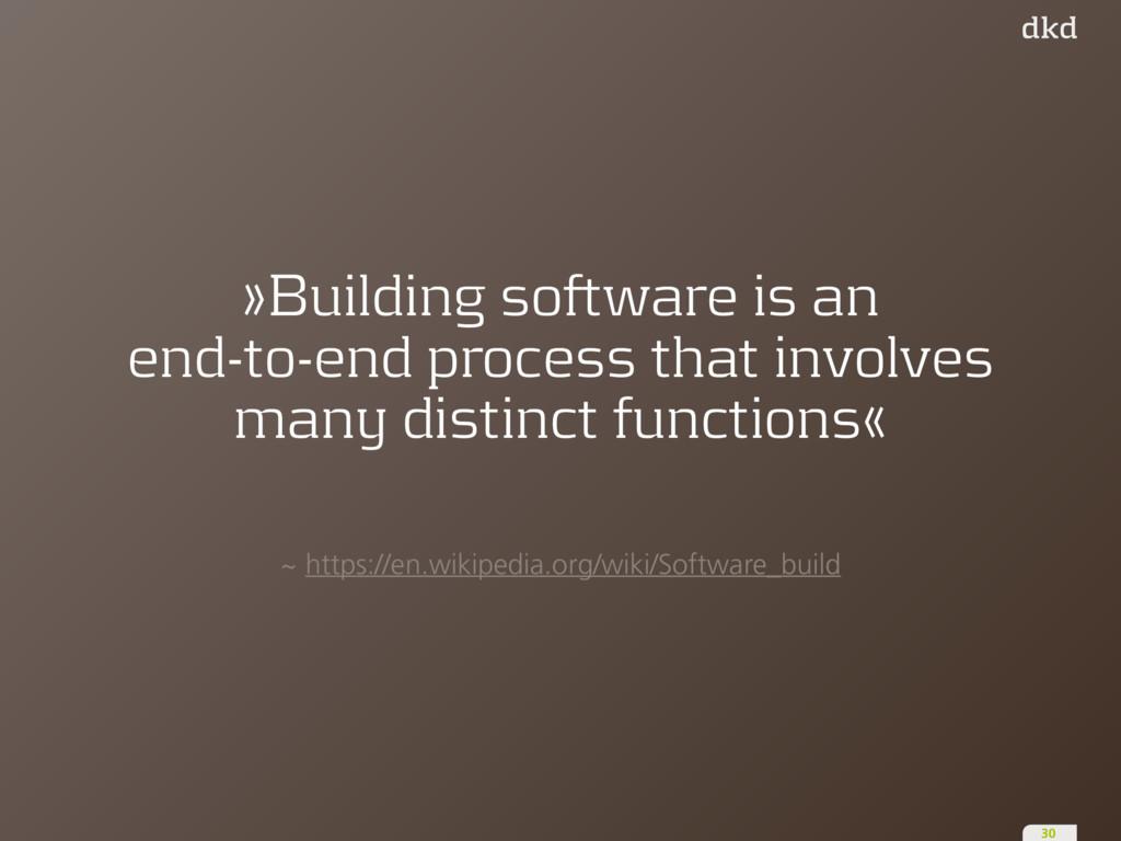 ~ https://en.wikipedia.org/wiki/Software_build ...
