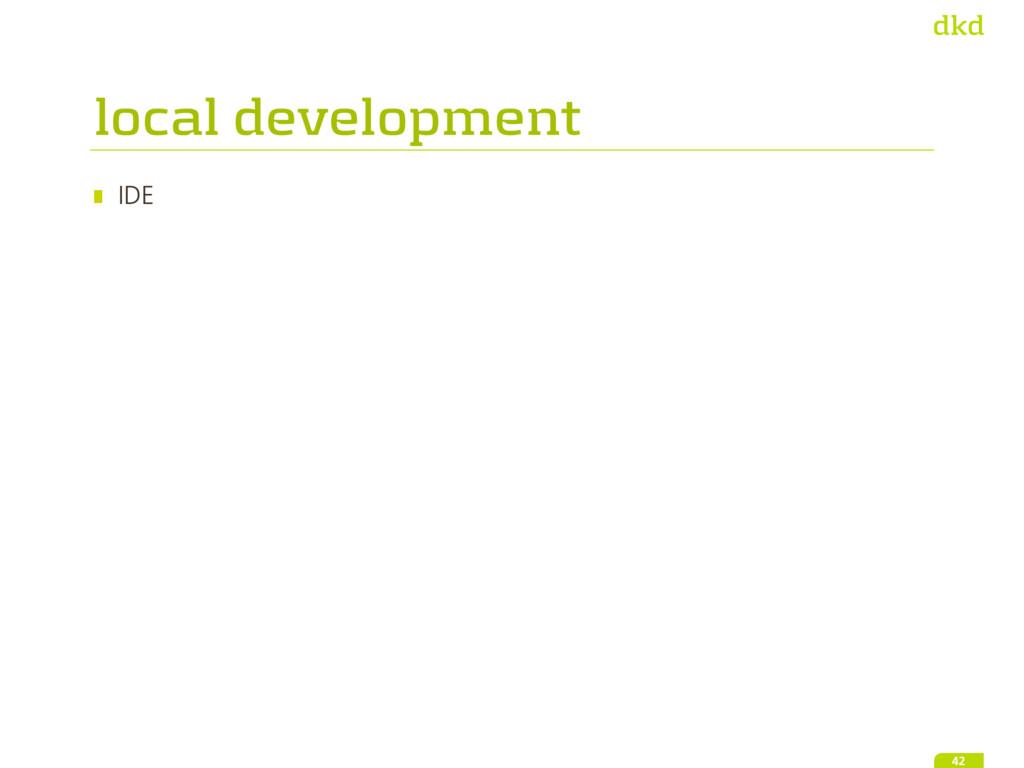 IDE 42 local development