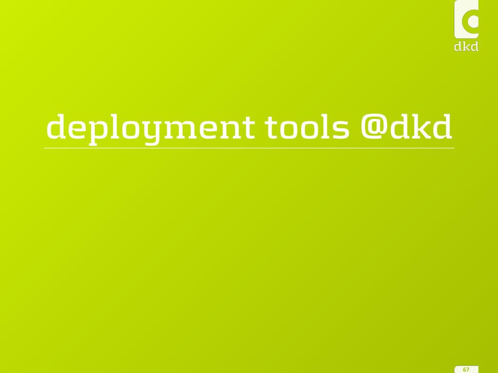 deployment tools @dkd 67