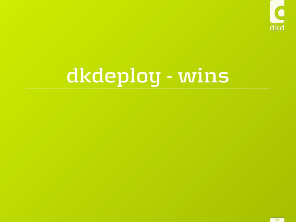 dkdeploy - wins 72