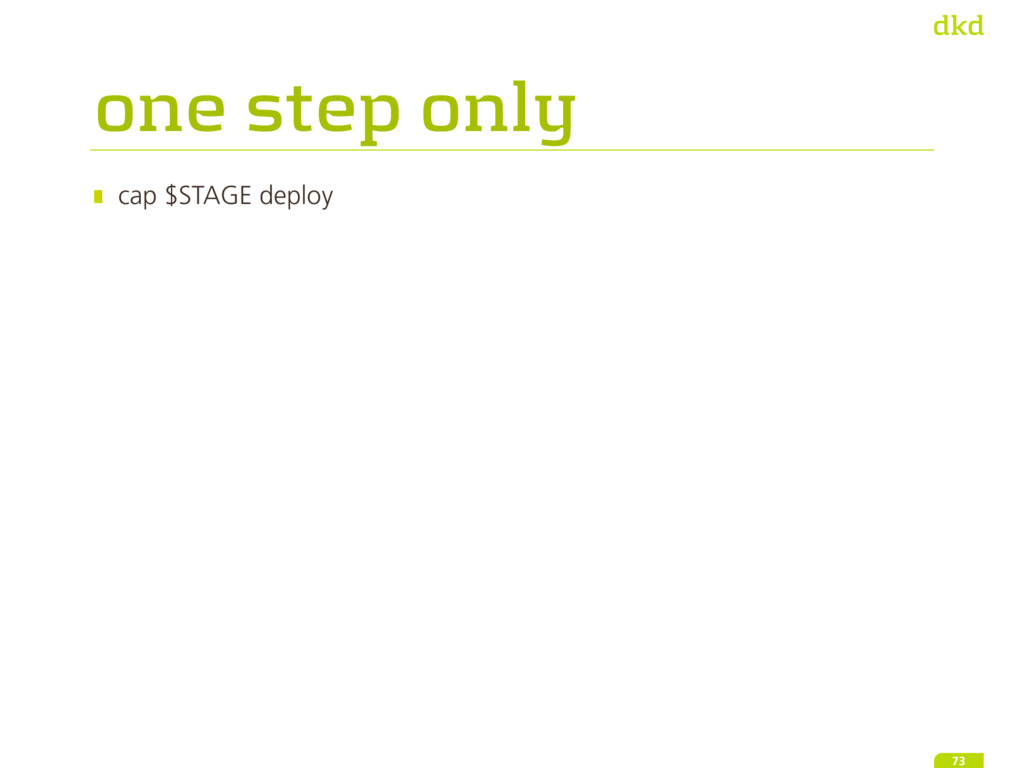 one step only cap $STAGE deploy 73