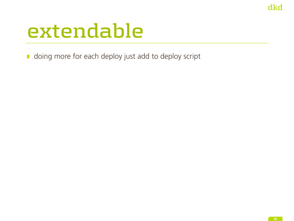 extendable doing more for each deploy just add ...