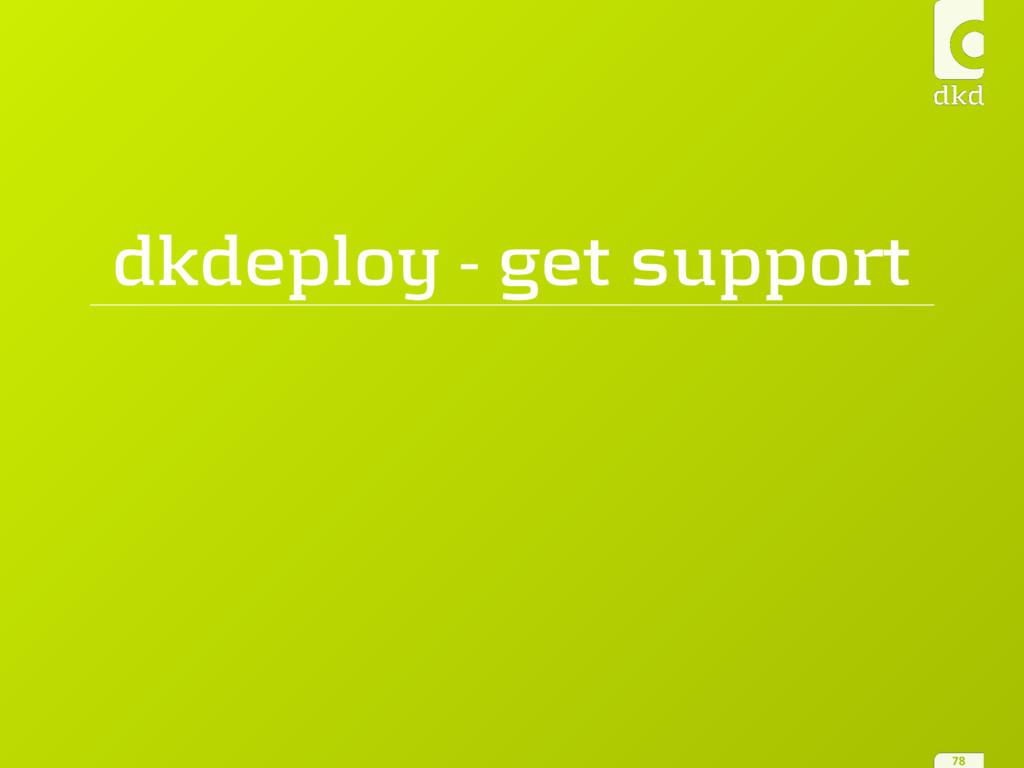 dkdeploy - get support 78