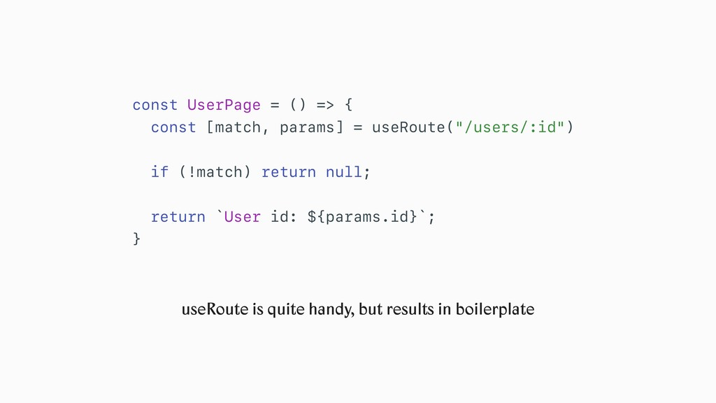 useRoute is quite handy, but results in boilerp...