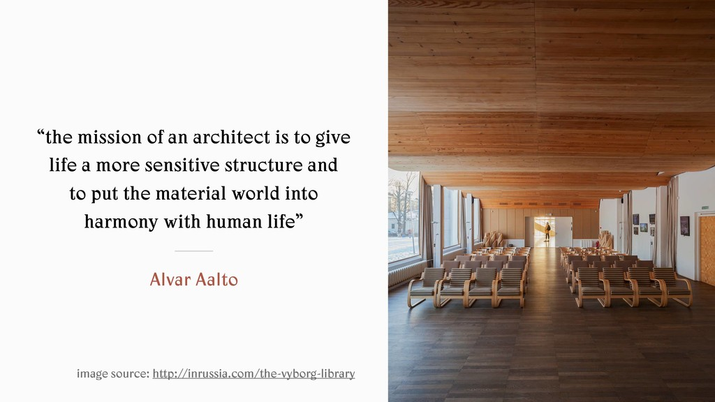 """""""the mission of an architect is to give life a ..."""