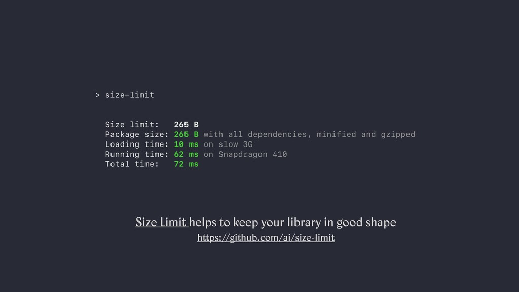 Size Limit helps to keep your library in good s...