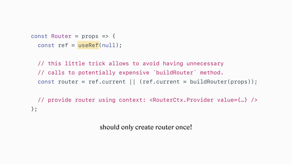 const Router = props => { const ref = useRef(nu...