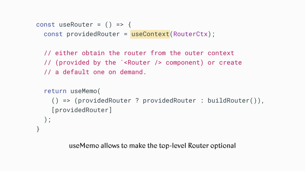 const useRouter = () => { const providedRouter ...