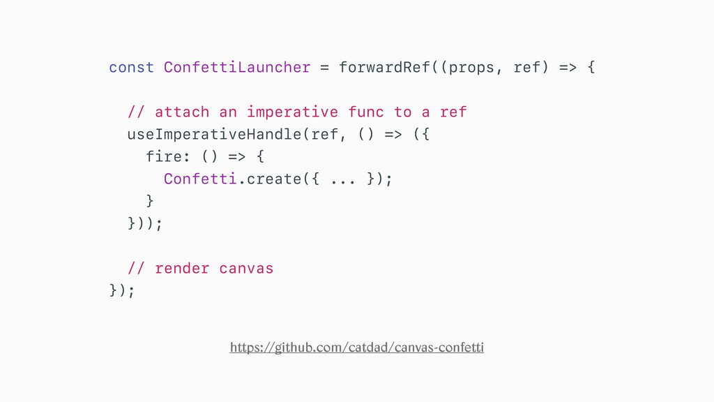 const ConfettiLauncher = forwardRef((props, ref...