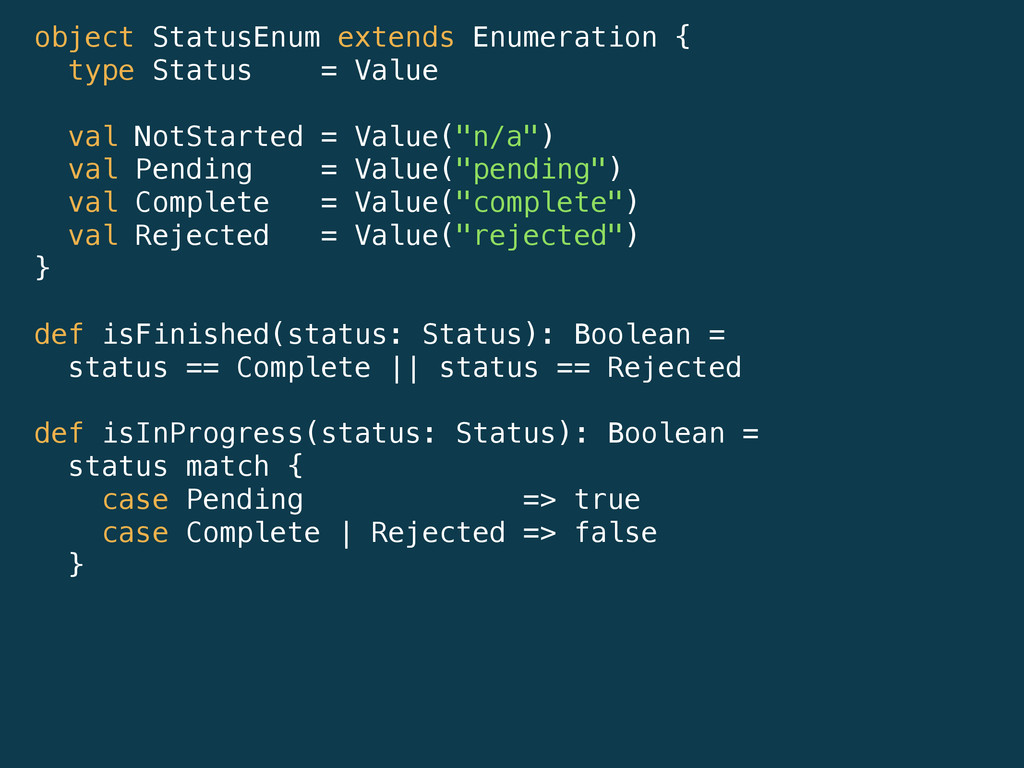 object StatusEnum extends Enumeration { type St...